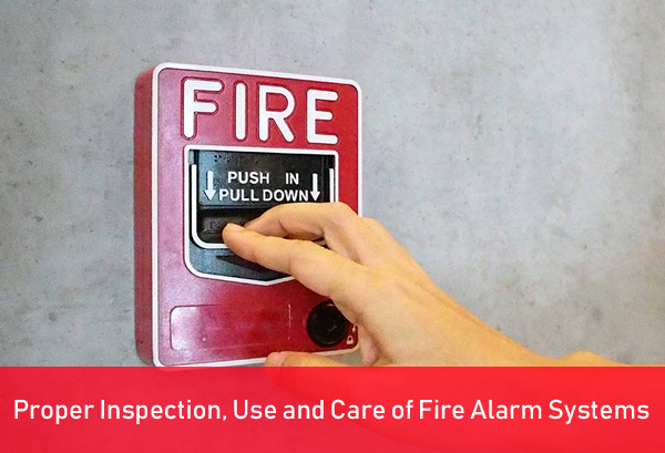Proper Inspection, Use and Care of Fire Alarm Systems