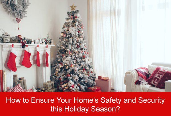 How to Ensure Your Home's Safety and Security this Holiday Season?