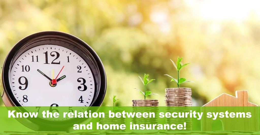 Know the relation between security systems and home insurance!